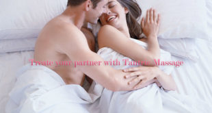 treat your partner with an erotic tantric massage will boost your relationship